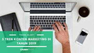 5 TREN KONTEN MARKETING DI TAHUN 2019