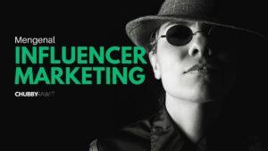 Mengenal Influencer marketing - ChubbyRawit