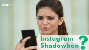 Instagram Shadowban - ChubbyRawit