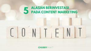 Investasi Content Marketing _ Investasi Content Marketing - ChubbyRawit
