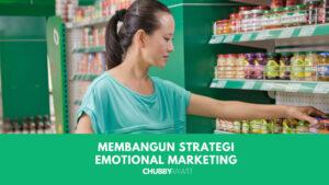 MEMBANGUN STRATEGI EMOTIONAL MARKETING